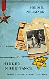 img - for Hidden Inheritance: Family Secrets, Memory, and Faith by Heidi Neumark (2015-10-01) book / textbook / text book
