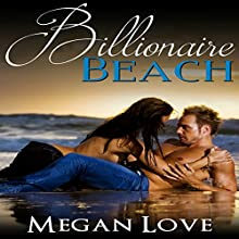Billionaire Beach Audiobook by Megan Love Narrated by Argena Hall