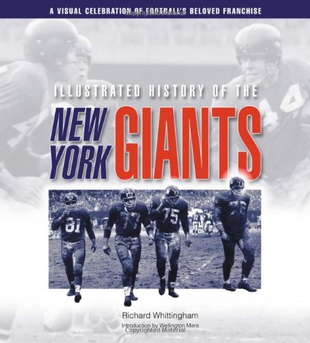 Illustrated History of the New York Giants: A Visual Celebration of Football's Beloved Franchise