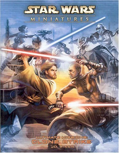 Ultimate Missions: Clone Strike (Star Wars Miniatures) by J D Wiker (2005-03-01)