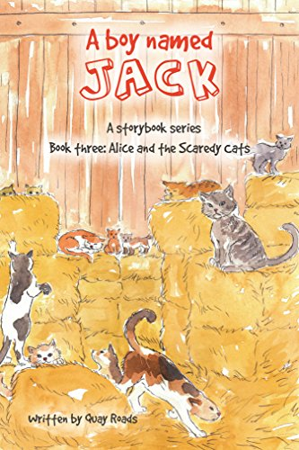 (Alice and the Scaredy Cats: A Boy Named Jack - a storybook series - Book three)