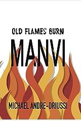 Old Flames Burn Manvi Kindle Edition