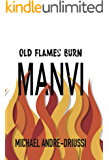 Old Flames Burn Manvi