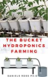 THE BUCKET HYDROPONICS FARMING: Easy Step by Step