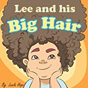 Lee and His Big Hair | Leela Hope