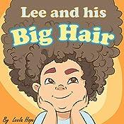 Lee and His Big Hair | Leela Hope