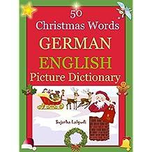 Bilingual German: 50 Christmas Words (German picture Dictionary): German English Picture Dictionary, Bilingual Picture Dictionaries,German picture word ... English Dictionary 25) (German Edition)