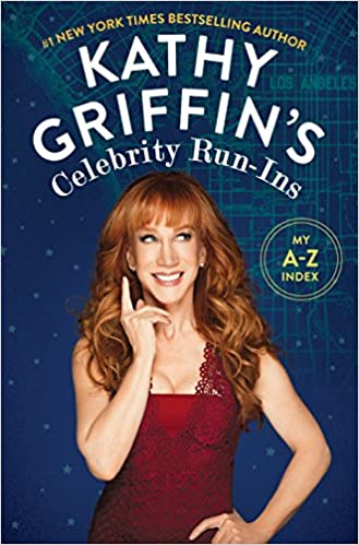 Book Kathy Griffin's Celebrity Run-Ins: My A-Z Index