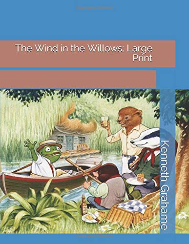 The Wind in the Willows Large Print [Grahame, Kenneth] (Tapa Blanda)