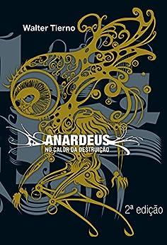Anardeus: No calor da destruição por [Tierno, Walter]