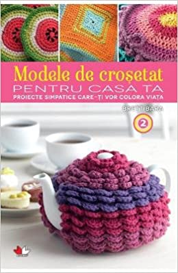 Modele De Crosetat Pentru Casa Ta Vol.2 (Romanian Edition): Brett Bata: 9786067413861: Amazon.com: Books