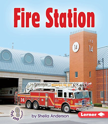 The Fire Station (First Step Nonfiction)