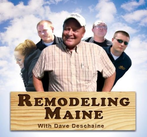 remodeling-maine-with-dave-deschaine-episode-1