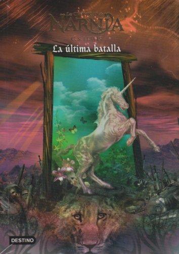 Cronicas de Narnia 7. La ultima batalla (Las Cronicas De Narnia) (Spanish Edition)