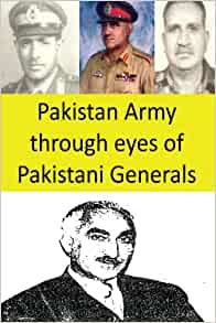 Pakistan Army through eyes of Pakistani Generals: Amin, Agha H.:  9781480085961: Amazon.com: Books