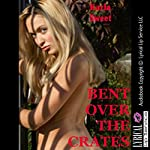 Bent over the Crates: Rough First Anal Sex and People Could See!: A Reluctant Sex in Public Erotica Story | Karla Sweet