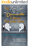 The Love Code: 7 Keys To Unlock Your Lover's Heart - Better communication with husband, wife, couple and more