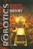 Robots Through History, Jeri Freedman, 1448822505