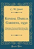 Amazon / Forgotten Books: Kendal Dahlia Gardens, 1930 Originator, Grower and Distributor, Best New and Standard Prize Winning Dahlias Classic Reprint (C W Stuart)