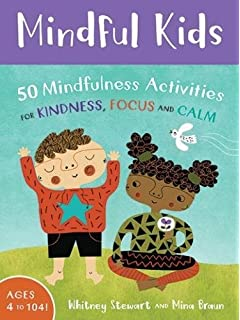 Mindful Kids 50 Activities For Calm Focus And Peace