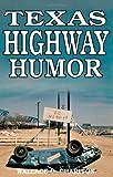 Texas Highway Humor, Wallace O. Chariton, 1556221762