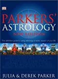 Parker's Astrology: The Definitive Guide to Using Astrology in Every Aspect of Your Life (New Edition) by Julia Parker (2001-08-01)