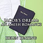 Jacob's Dream: An Amish Romance | Helen Keating