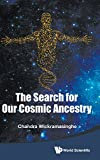 img - for The Search for Our Cosmic Ancestry book / textbook / text book