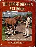 The Horse Owner's Vet Book, E. C. Straiton, 0397009151