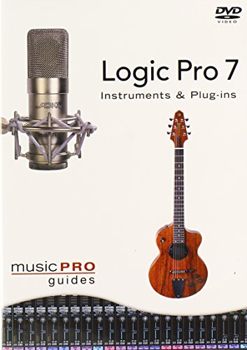 Music Pro Guides: Logic 7 - Instruments and Plug-Ins ()