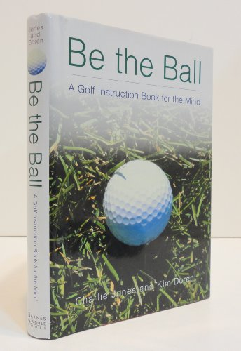 Be the Ball: A Golf Instruction Book for the Mind - Jones Beach State Park