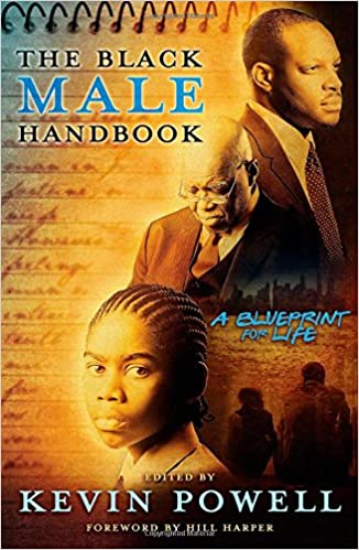 The black male handbook a blueprint for life kevin powell hill the black male handbook a blueprint for life kevin powell hill harper 9781416592242 amazon books malvernweather Gallery