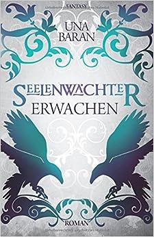 Book Erwachen: Volume 1 (Seelenwächter Saga)