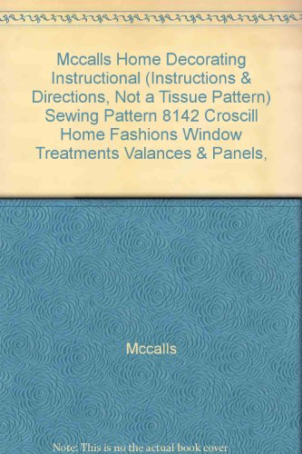 Mccalls Home Decorating Instructional (Instructions & Directions, Not a Tissue Pattern) Sewing Pattern 8142 Croscill Home Fashions Window Treatments Valances & Panels,