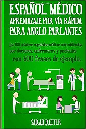 Amazonfr Espanol Medico Aprendizaje Por Via Rapida Para