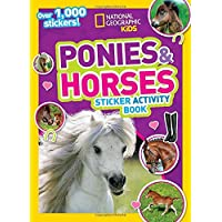 National Geographic Kids Ponies and Horses Sticker Activity Book: Over 1,000 Stickers! (NG Sticker Activity Books)