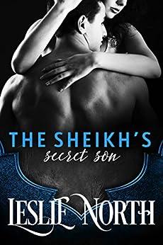 The Sheikh's Secret Son (Sharjah Sheikhs Book 3) by [North, Leslie]