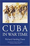 Cuba in War Time, Richard Harding Davis, 0803266251