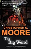 The Big Weird, Christopher G. Moore and Christopher G Moore, 6167503095
