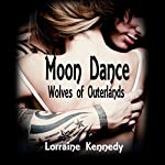 Moon Dance : Wolves of Outerlands, Books 1-4 | Lorraine Kennedy
