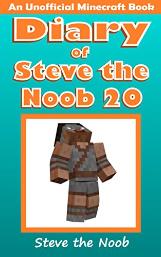 Diary of Steve the Noob 20 (An Unofficial Minecraft Book) (Diary of Steve the Noob Collection)