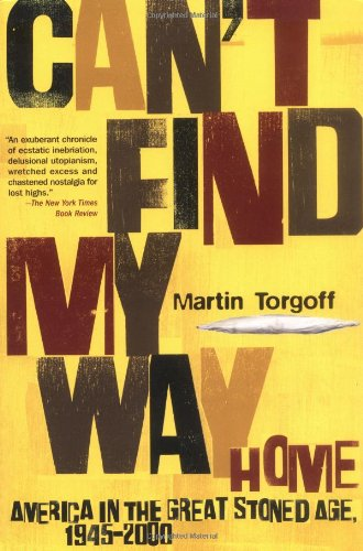 Download Can't Find My Way Home: America in the Great Stoned Age, 1945-2000 pdf epub
