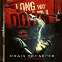 The Long Way Down: Daniel Faust, Book 1 Audiobook by Craig Schaefer Narrated by Adam Verner