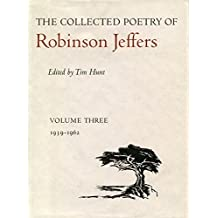 The Collected Poetry of Robinson Jeffers, Vol. 3, 1939-1962