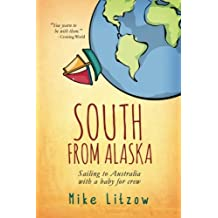 South From Alaska: Sailing to Australia with a baby for crew