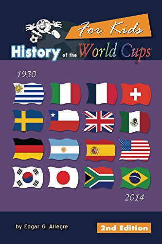 History of the World Cups for Kids: From Uruguay 1930 to Brazil - 1930 World Uruguay Cup