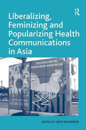 Liberalizing, Feminizing and Popularizing Health Communications in Asia