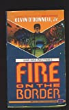 Fire on the Border, Kevin O'Donnell, 0451450302