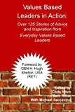 img - for Values-Based Leaders In Action: Over 125 Stories of Advice and Inspiration from Everyday Values Based Leaders book / textbook / text book