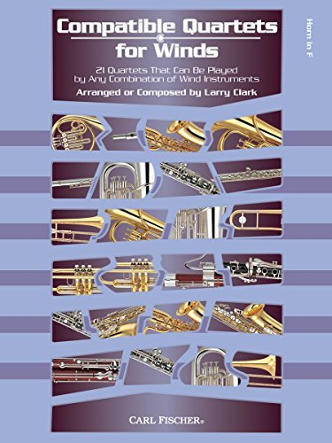 Compatible Quartets for Winds - French Horn by Larry Clark (2014-10-15)